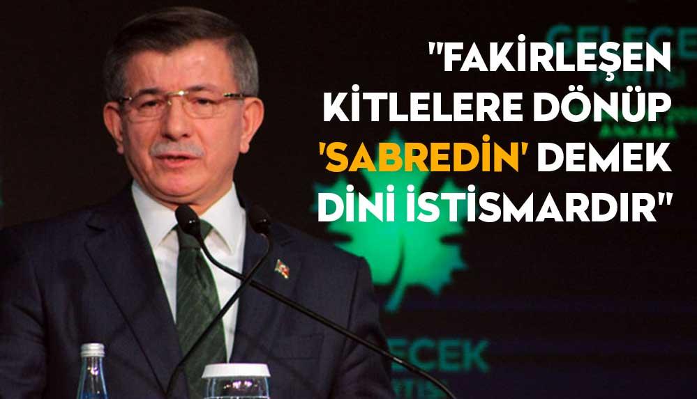 Davutoğlu'ndan Erdoğan'a 'mümin' yanıtı: Önce kendisinin ve çevresinin zenginlik kaynağını açıklasın