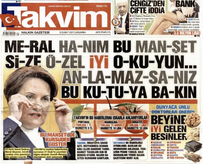 Takvim'den Meral Akşener'e hakaret: Bu manşeti anlamazsanız 'beyne iyi gelen besinler'i okuyun!