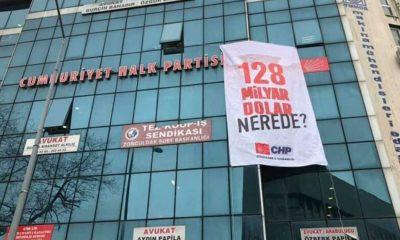 """CHP binasındaki """"128 milyar dolar nerede?"""" afişi de kaldırıldı"""