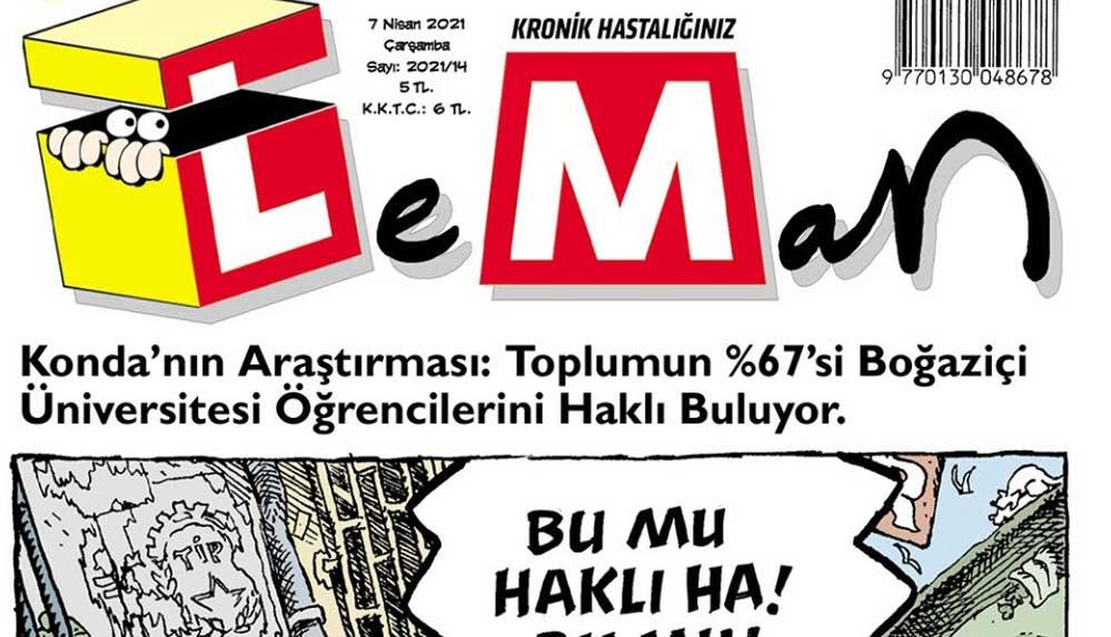 LeMan, KONDA Araştırma'nın Boğaziçi eylemleri ile ilgili anketini kapağına taşıdı: 'Bu mu haklı ha!'