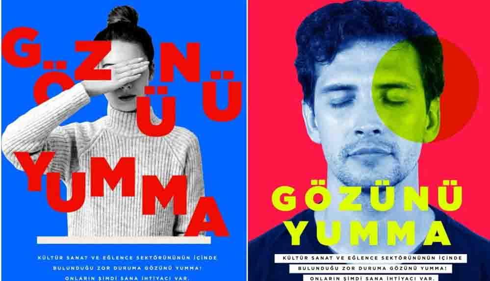 Kademeli normalleşme sonrası sanatçılardan 'Gözünü Yumma' kampanyası: 'Yok sayılıyoruz, kimse bizi görmüyor'